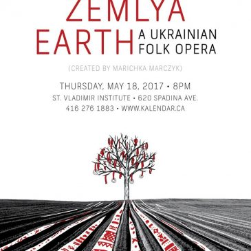 ZEMLYA / EARTH : A Ukrainian Folk Opera presented by Kalendar Folk Ensemble